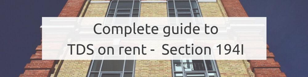TDS On Rent   Detailed Explanation On Section 194I