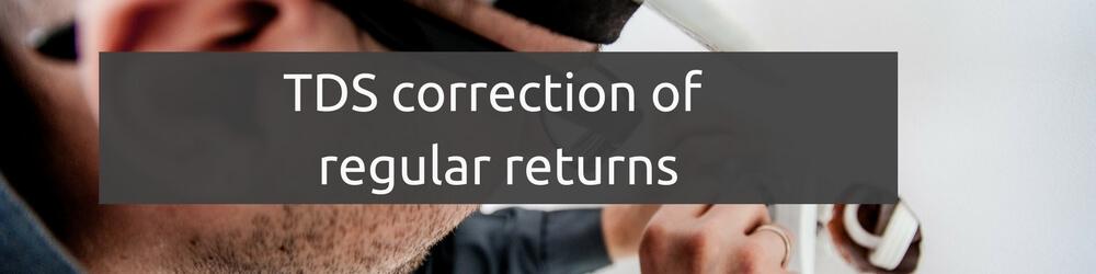 TDS correction of regular returns