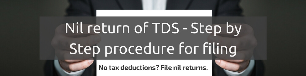 Procedure to file NIL Return of TDS through TRACES