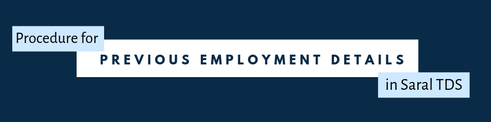 Previous Employment details in Saral TDS