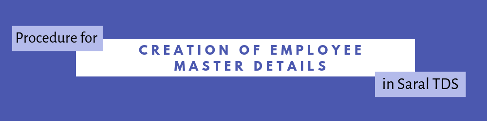 Creation of Employee Master in Saral TDS