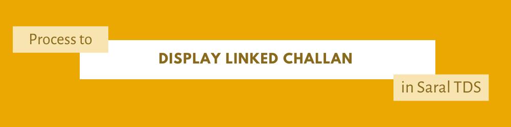 Display linked challan