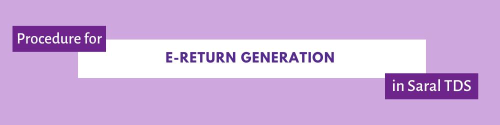 Etds return generation in Saral TDS