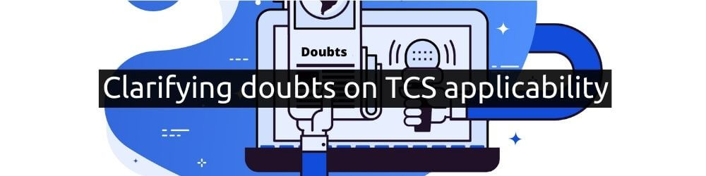 CBDT clarifying doubts on the applicability of TCS [Key Points]