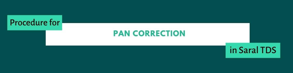 PAN correction in Saral TDS