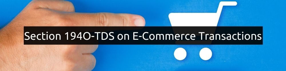 Section 194O -TDS on E-Commerce Transactions